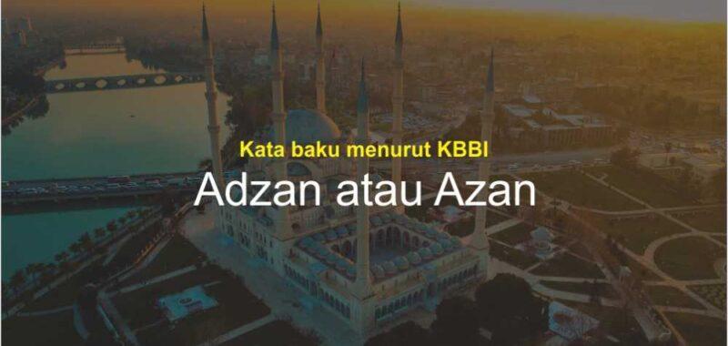 Adzan atau Azan?