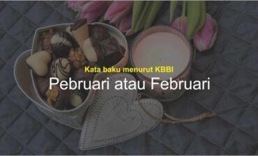Pebruari atau Februari?