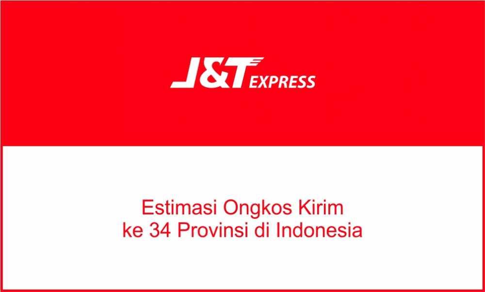 Estimasi ongkos kirim (ongkir) J&T Express